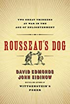 Rousseau's Dog: Two Great Thinkers at War in…