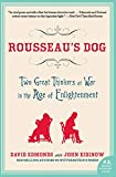 Edmonds, David: Rousseau's Dog: Two Great Thinkers at War in the Age of Enlightenment (P.S.)