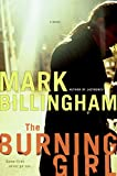 Mark Billingham: The Burning Girl: A Novel