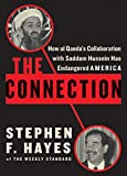Hayes, Stephen F.: The Connection: How Al Qaeda&#39;s Collaboration With Saddam Hussein Has Endangered America