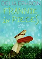 Frannie in Pieces by Delia G. Ephron