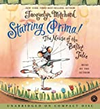 Mitchard, Jacquelyn: Starring Prima! CD