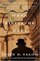 When Nietzsche Wept: A Novel of Obsession…