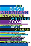 American Society of Magazine Editors: The Best American Magazine Writing 2004