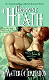 Heath, Lorraine: A Matter of Temptation (Avon Romantic Treasure)