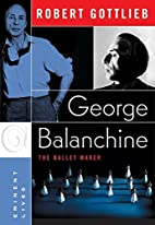 George Balanchine: The Ballet Maker by…