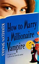 How to Marry a Millionaire Vampire by…