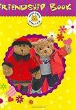 Figueroa, Acton: Build-A-Bear Workshop: Friendship Book (Build-A-Bear Workshop Books (Interactive Books))