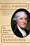 Johnson, Paul: George Washington: The Founding Father (Eminent Lives)