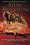 Swainston, Steph: Dangerous Offspring