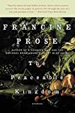Prose, Francine: The Peaceable Kingdom: Stories