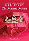 Cabot, Meg: The Princess Present: A Princess Diaries Book