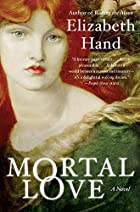 Cover art for Mortal Love, featuring a Pre-Raphaelite portrait of a very pale woman with long, red hair. She wears a green dress and is positioned with some green leaves in the background.