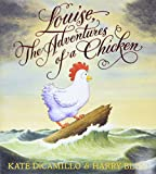 DiCamillo, Kate: Louise, The Adventures of a Chicken