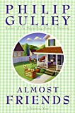 Gulley, Philip: Almost Friends: A Harmony Novel (Harmony Novels)
