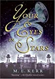 M. E. Kerr: Your Eyes in Stars
