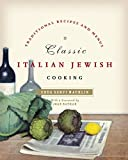 MacHlin, Edda Servi: Classic Italian Jewish Cooking: Traditional Recipes And Menus