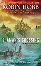 Shaman's Crossing: Book One of The Soldier…