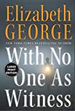 George, Elizabeth: With No One As Witness