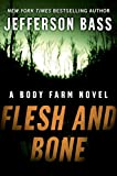 Bass, Jefferson: Flesh and Bone: A Body Farm Novel