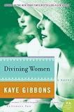 Gibbons, Kaye: Divining Women (P.S.)