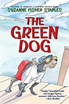 The Green Dog: A Mostly True Story by…