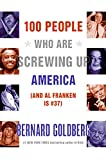 Bernard Goldberg: 100 People Who Are Screwing Up America (And Al Franken Is #37)