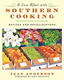 Anderson, Jean: A Love Affair with Southern Cooking: Recipes and Recollections