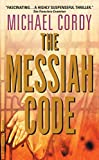 Cordy, Michael: The Messiah Code: A Genetic Thriller