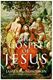 Robinson, James M.: The Gospel of Jesus: In Search of the Original Good News