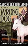 Benjamin, Carol Lea: The Wrong Dog (A Rachel Alexander Mystery)