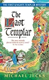 Jecks, Michael: The Last Templar: The First Knights Templar Mystery