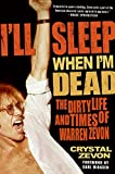Zevon, Crystal: I'll Sleep When I'm Dead: The Dirty Life And Times of Warren Zevon