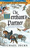Jecks, Michael: The Merchant's Partner: A Knights Templar Mystery