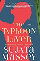 The Typhoon Lover by Sujata Massey