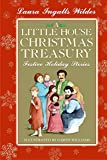 Wilder, Laura Ingalls: A Little House Christmas Treasury: Festive Holiday Stories