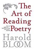 Bloom, Harold: The Art of Reading Poetry