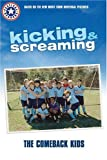 Hapka, Catherine: Kicking & Screaming: The Comeback Kids (Kicking and Screaming Festival Readers)