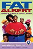 Figueroa, Acton: Fat Albert: Gonna Have a Good Time! (Festival Readers)