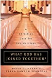 Myers, David G.: What God Has Joined Together?: The Christian Case for Gay Marriage