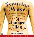 Prose, Francine: A Changed Man CD