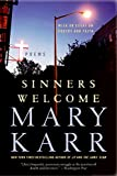 Karr, Mary: Sinners Welcome: Poems