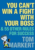 You Can't Win a Fight with Your Boss: & 55…