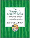 Louden, Jennifer: The Woman&#39;s Retreat Book: A Guide to Restoring, Rediscovering, and Reawakening Your True Self - in a Moment, an Hour, a Day, or a Weekend