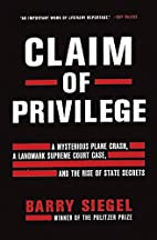 Claim of Privilege: A Mysterious Plane…