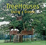 Bahamon, Alejandro: Treehouses: Living a Dream