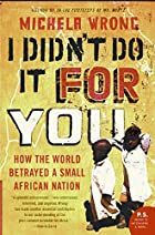 I Didn't Do It for You: How the World…