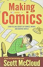 Making Comics: Storytelling Secrets of…