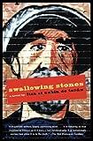 St. Aubin de Teran, Lisa: Swallowing Stones: A Novel