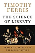 The Science of Liberty: Democracy, Reason,…